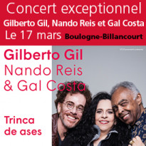 Concert exceptionnel<br>Gilberto Gil<br>Nando Reis<br>et Gal Costa