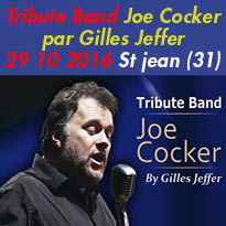 A Saint-jean(31)<br>Samedi 29 octobre<br>Tribute Band<br>Joe Cocker<br>By Gilles Jeffer