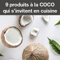 Les produits<br>à la COCO<br>s'invitent<br>en cuisine