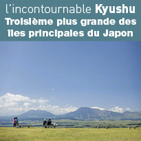 Destination d'exception au Japon. Kyushu