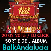 DJ click<br>sortie nationale<br>de l'album BalkAndalucia