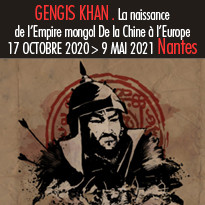 Expositions à Nantes. Gengis Khan La naissance de l'Empire mongol