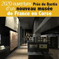 Ouverture<br>d'un nouveau<br>musée<br>de France<br>en Corse