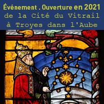 Événement. Ouverture de la Cité du Vitrail à Troyes