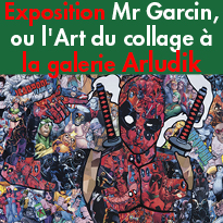 Exposition Mr Garcin<br>ou l'Art du collage<br>Galerie Arludik<br>Paris 75004