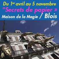 «&nbsp;Secrets de papier&nbsp;» <br>a la Maison de la Magie<br>a Blois (41)