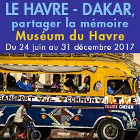 Du 24 juin au 31 décembre 2017<br>Muséum du Havre (76)<br>LE HAVRE - DAKAR<br>partager la mémoire