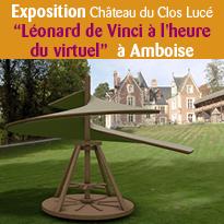 Clos Lucé<br>exposition<br>Léonard de Vinci<br>à l'heure du virtuel