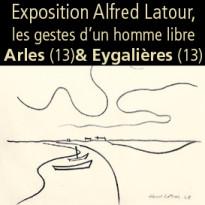 Exposition<br>sur l'œuvre<br>de Alfred Latour<br>A Arles<br>et à Eygalières