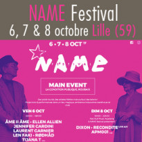 Lille - Roubaix (59)<br>NAME Festival<br>du 6, 7 et 8 octobre