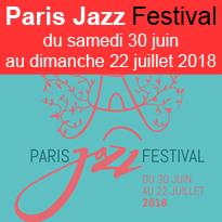 Paris Jazz<br>Festival<br>du samedi 30 juin<br>au dimanche 22 juillet 2018