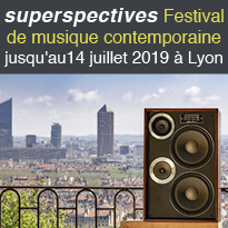 nouveau<br>festival<br>musical<br>SUPERSPECTIVES<br>Lyon