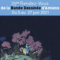 25es Rendez-Vous de la Bande Dessinée d'Amiens du 5 au 27 juin 2021