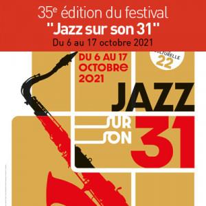 Festival «Jazz sur son 31»<br>35ème édition