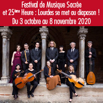 Festival de Musique Sacrée et 25ème Heure : Lourdes se met au diapason !