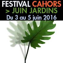 Du 3 au 5 juin<br>festival<br>Cahors<br>Juin Jardins<br>2016