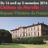 Rejouer<br>l'Histoire de France<br>Château de Merville (31)