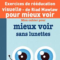 Exercices de rééducation visuelle Éditions Mosaïque-Santé