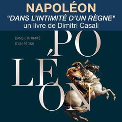 «Dans l'intimité d'un règne»<br>véritable Malle aux trésors<br>sur la vie de Napoléon.