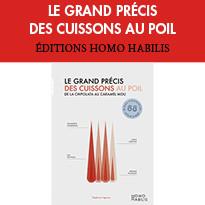 Les éditions Homo Habilis LE GRAND PRÉCIS DES CUISSONS AU POIL