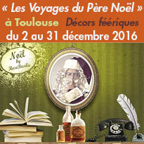 « Les Voyages du Père Noël »<br>à Toulouse<br>Création 2016<br>RoseBasilic