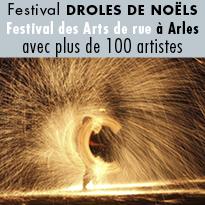 Arles<br>Drôles<br>de Noëls<br>Festival<br>des Arts de Rue