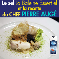 La Baleine Essentiel<br>le sel La Baleine<br>s'invite à la table<br>des chefs