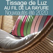 Nouvelle collection Tissage de Luz