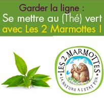 Pour garder la ligne<br>le thé vert<br>Les 2 Marmottes !
