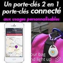 Porte-clés 2 en 1<br>Objets connectés<br>géolocalisés<br>le TiBe Connect