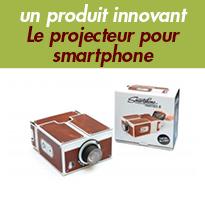 Produit innovant<br>Le projecteur<br>pour smartphone