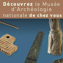 Visitez virtuellement le musée d'Archéologie nationale
