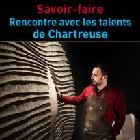 Rencontre<br>avec les talents<br>de Chartreuse