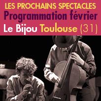 Toulouse(31)<br>Programmation du Bijou<br>Février 2017