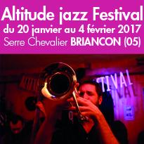 Du 20 janvier<br>au 4 février 2017<br>Altitude jazz Festival<br>Serre Chevalier