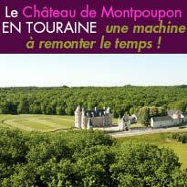 Une immersion<br>dans un passé<br>Le Château<br>de Montpoupon (37)