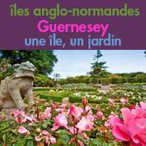 îles anglo-normandes<br>Guernesey,<br>une île,<br>un jardin