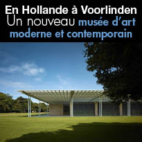 Pays Bas<br>nouveau musée<br>d'art moderne et contemporain<br>Voorlinden
