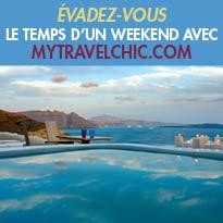 Evadez-vous<br>le temps<br>d'un long week-end<br>Mytravelchic.com