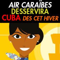 Air Caraibe<br>desservira Cuba<br>cet Hiver